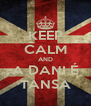 KEEP CALM AND A DANI É TANSA - Personalised Poster A4 size