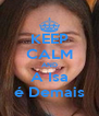 KEEP CALM AND A Isa é Demais - Personalised Poster A4 size