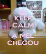 KEEP CALM AND A MEL CHEGOU - Personalised Poster A4 size