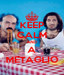 KEEP CALM AND A METAGLIO - Personalised Poster A4 size