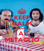 KEEP CALM AND A' METAGLIO - Personalised Poster A4 size