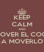 KEEP CALM AND A MOVER EL COOLO A MOVERLO - Personalised Poster A4 size