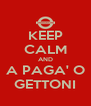 KEEP CALM AND A PAGA' O GETTONI - Personalised Poster A4 size