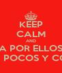 KEEP CALM AND A POR ELLOS QUE SON POCOS Y COBARDES - Personalised Poster A4 size