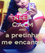 KEEP CALM AND a pretinha me encanta! - Personalised Poster A4 size