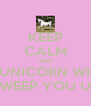 KEEP CALM AND A UNICORN WILL SWEEP YOU UP - Personalised Poster A4 size
