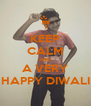 KEEP CALM AND A VERY HAPPY DIWALI - Personalised Poster A4 size