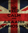KEEP CALM AND AAAAHH NÓS VAMOS MORRER - Personalised Poster A4 size