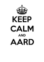 KEEP CALM AND AARD  - Personalised Poster A4 size