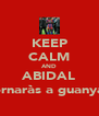KEEP CALM AND ABIDAL tornaràs a guanyar - Personalised Poster A4 size