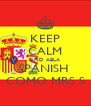 KEEP CALM AND ABLA SPANISH  COMO MRS S - Personalised Poster A4 size