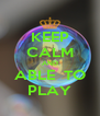 KEEP CALM AND ABLE  TO PLAY - Personalised Poster A4 size