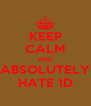 KEEP CALM AND ABSOLUTELY HATE 1D - Personalised Poster A4 size