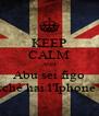 KEEP CALM AND Abu sei figo perchè hai l'Iphone <3 - Personalised Poster A4 size