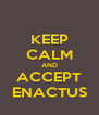 KEEP CALM AND ACCEPT ENACTUS - Personalised Poster A4 size