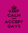 KEEP CALM AND ACCEPT GAYS - Personalised Poster A4 size