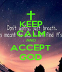 KEEP CALM AND ACCEPT GOD - Personalised Poster A4 size