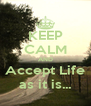 KEEP CALM AND Accept Life as it is... - Personalised Poster A4 size
