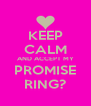 KEEP CALM AND ACCEPT MY PROMISE RING? - Personalised Poster A4 size