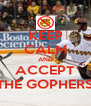 KEEP CALM AND ACCEPT THAT THE GOPHERS SUCK - Personalised Poster A4 size