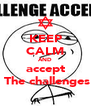 KEEP CALM AND accept  The challenges - Personalised Poster A4 size