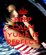 KEEP CALM AND ACCEPT YULIA IS PERFECT - Personalised Poster A4 size