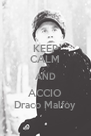 KEEP CALM AND ACCIO Draco Malfoy - Personalised Poster A4 size