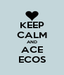 KEEP CALM AND ACE ECOS - Personalised Poster A4 size