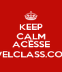 KEEP CALM AND ACESSE IMOVELCLASS.COM.BR - Personalised Poster A4 size