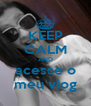 KEEP CALM AND acesse o meu vlog - Personalised Poster A4 size
