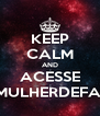 KEEP CALM AND ACESSE WWW.UMAMULHERDEFASES.COM.BR - Personalised Poster A4 size