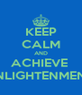 KEEP CALM AND ACHIEVE  ENLIGHTENMENT - Personalised Poster A4 size