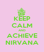 KEEP CALM AND ACHIEVE NIRVANA - Personalised Poster A4 size