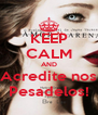 KEEP CALM AND Acredite nos Pesadelos! - Personalised Poster A4 size
