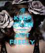 KEEP CALM AND ACT FREELY - Personalised Poster A4 size