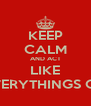 KEEP CALM AND ACT LIKE EVERYTHINGS OK - Personalised Poster A4 size