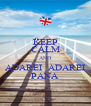 KEEP CALM AND ADAREI  ADAREI PANA - Personalised Poster A4 size