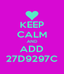 KEEP CALM AND ADD 27D9297C - Personalised Poster A4 size