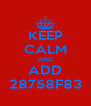 KEEP CALM AND ADD 28758F83 - Personalised Poster A4 size