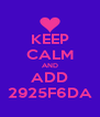 KEEP CALM AND ADD 2925F6DA - Personalised Poster A4 size