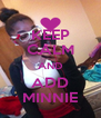 KEEP CALM AND ADD MINNIE - Personalised Poster A4 size