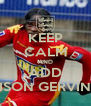 KEEP CALM AND ADD ROISON GERVINHO - Personalised Poster A4 size