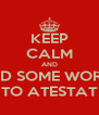 KEEP CALM AND ADD SOME WORDS TO ATESTAT - Personalised Poster A4 size