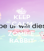 KEEP CALM AND ADD ZOMBIE  RABBIT - Personalised Poster A4 size
