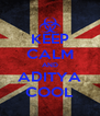 KEEP CALM AND ADITYA COOL - Personalised Poster A4 size