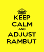 KEEP CALM AND ADJUST RAMBUT - Personalised Poster A4 size