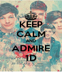 KEEP CALM AND ADMIRE 1D - Personalised Poster A4 size