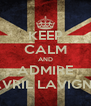 KEEP CALM AND ADMIRE AVRIL LAVIGNE - Personalised Poster A4 size