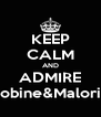 KEEP CALM AND ADMIRE Robine&Malorie - Personalised Poster A4 size