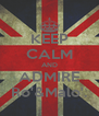 KEEP CALM AND ADMIRE Ro'&Malo'. - Personalised Poster A4 size